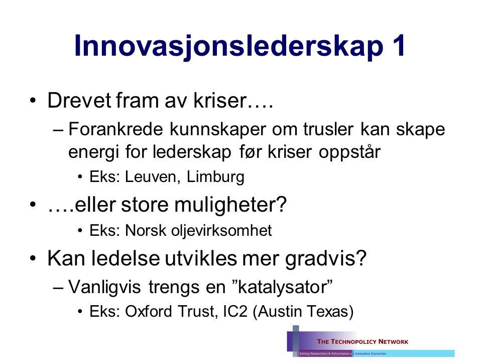 Innovasjonslederskap 1 Drevet fram av kriser….
