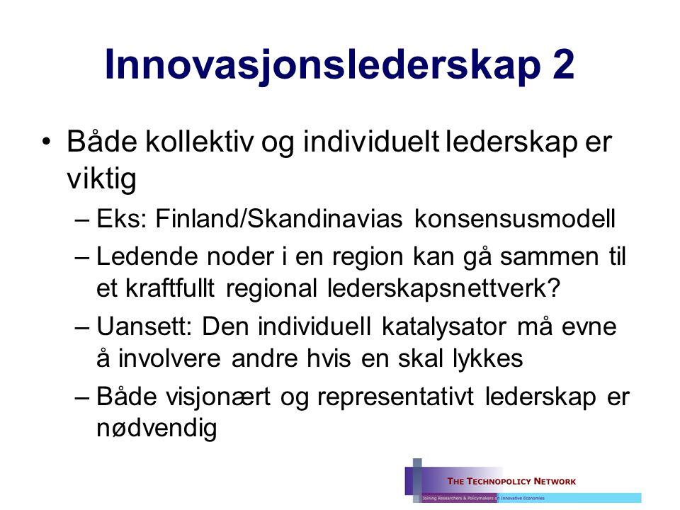 Innovasjonslederskap 2 Både kollektiv og individuelt lederskap er viktig –Eks: Finland/Skandinavias konsensusmodell –Ledende noder i en region kan gå sammen til et kraftfullt regional lederskapsnettverk.