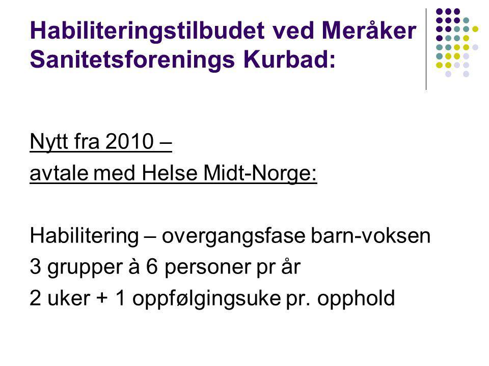 Habiliteringstilbudet ved Meråker Sanitetsforenings Kurbad: Nytt fra 2010 – avtale med Helse Midt-Norge: Habilitering – overgangsfase barn-voksen 3 gr