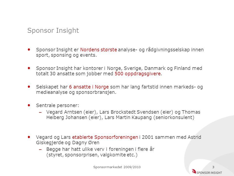 Sponsormarkedet 2009/201033 Sponsor Insight Sponsor Insight er Nordens største analyse- og rådgivningsselskap innen sport, sponsing og events. Sponsor