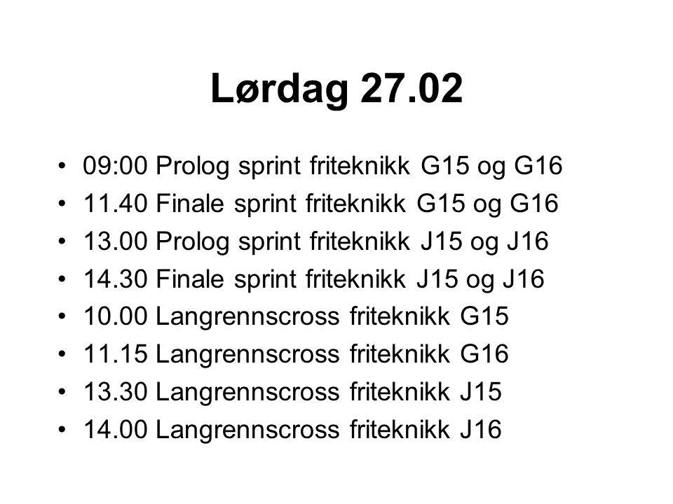 Lørdag 27.02 09:00 Prolog sprint friteknikk G15 og G16 11.40 Finale sprint friteknikk G15 og G16 13.00 Prolog sprint friteknikk J15 og J16 14.30 Finale sprint friteknikk J15 og J16 10.00 Langrennscross friteknikk G15 11.15 Langrennscross friteknikk G16 13.30 Langrennscross friteknikk J15 14.00 Langrennscross friteknikk J16