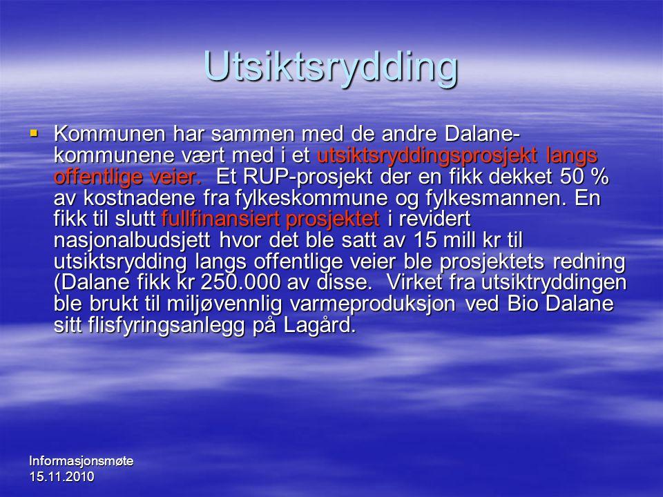 Informasjonsmøte 15.11.2010 Utsiktsrydding  Kommunen har sammen med de andre Dalane- kommunene vært med i et utsiktsryddingsprosjekt langs offentlige