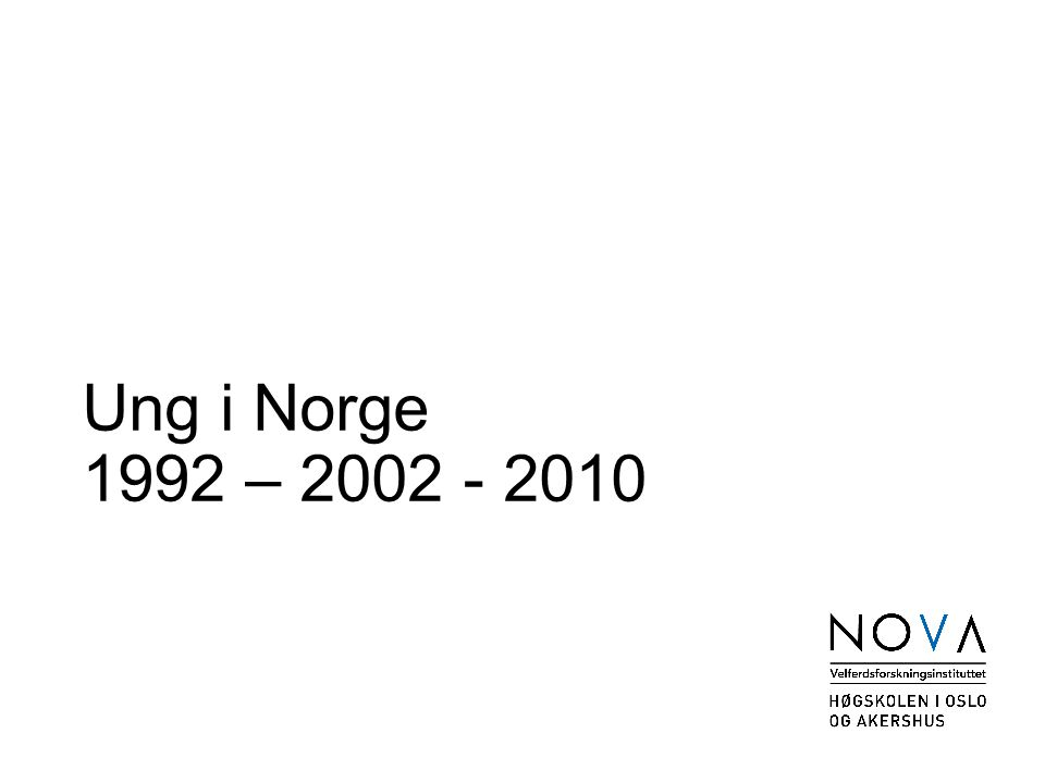 Ung i Norge 1992 – 2002 - 2010