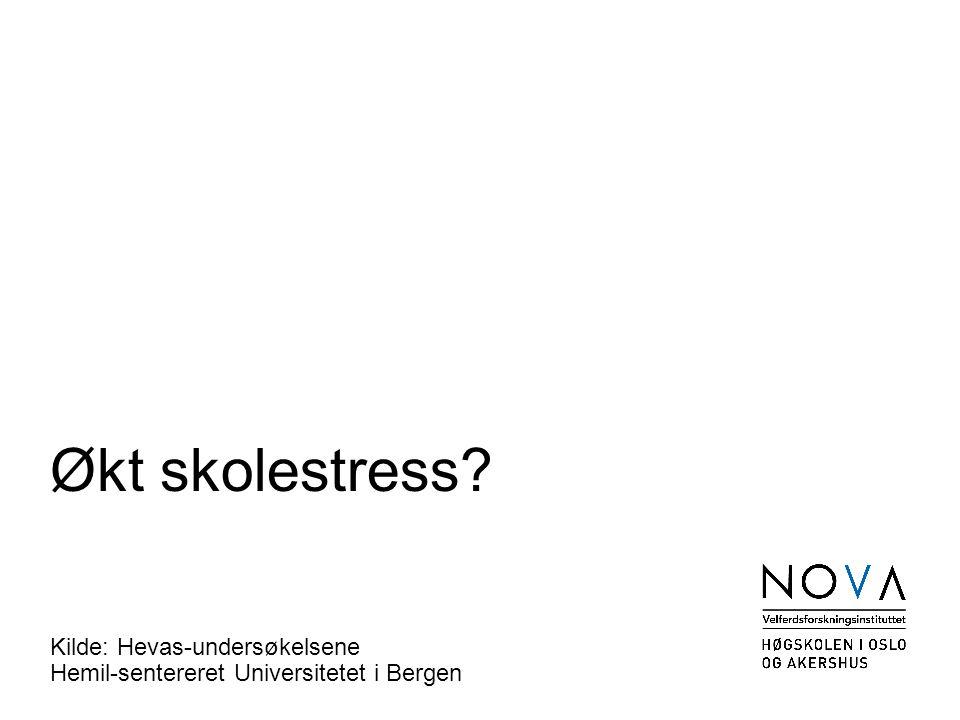 Økt skolestress? Kilde: Hevas-undersøkelsene Hemil-sentereret Universitetet i Bergen