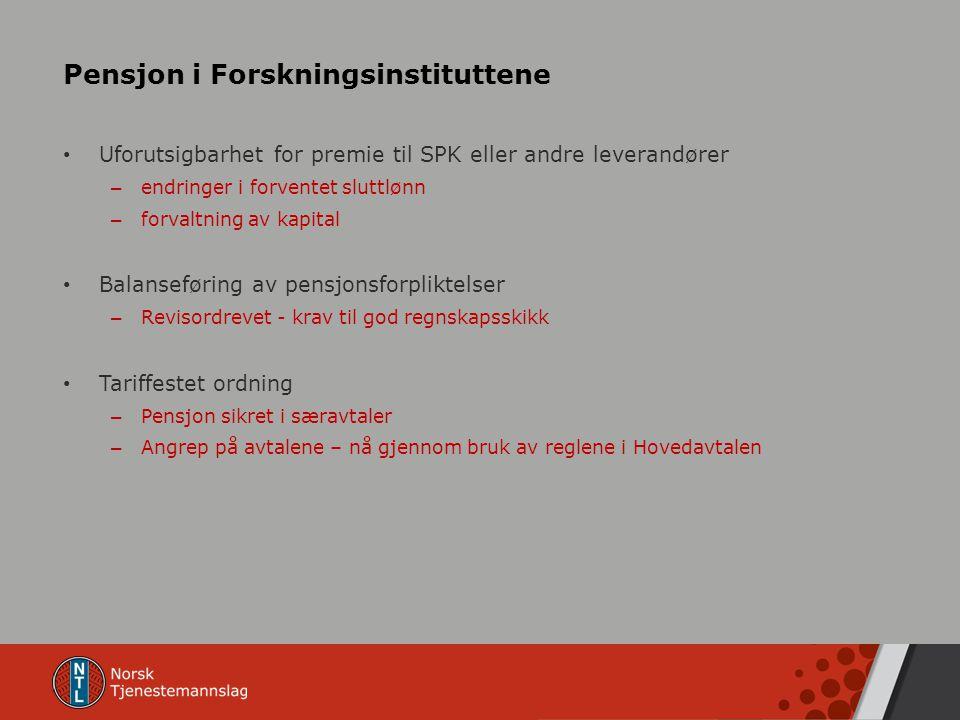 Pensjon i Forskningsinstituttene Uforutsigbarhet for premie til SPK eller andre leverandører – endringer i forventet sluttlønn – forvaltning av kapita