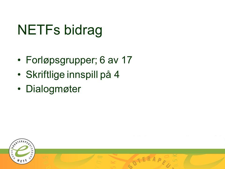 NETFs bidrag Forløpsgrupper; 6 av 17 Skriftlige innspill på 4 Dialogmøter