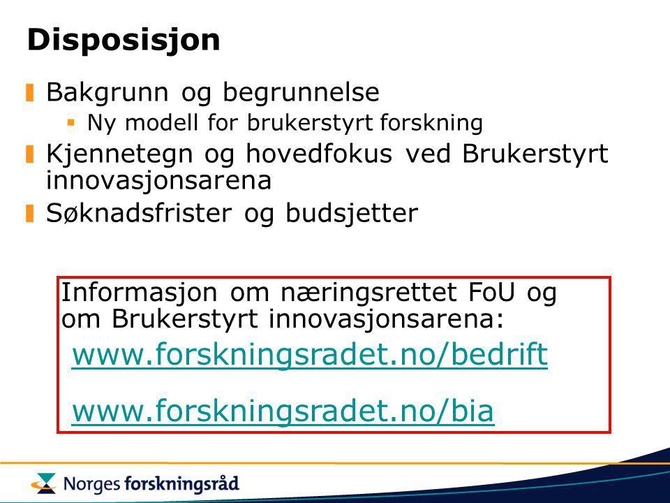 Disposisjon Bakgrunn og begrunnelse  Ny modell for brukerstyrt forskning Kjennetegn og hovedfokus ved Brukerstyrt innovasjonsarena Søknadsfrister og
