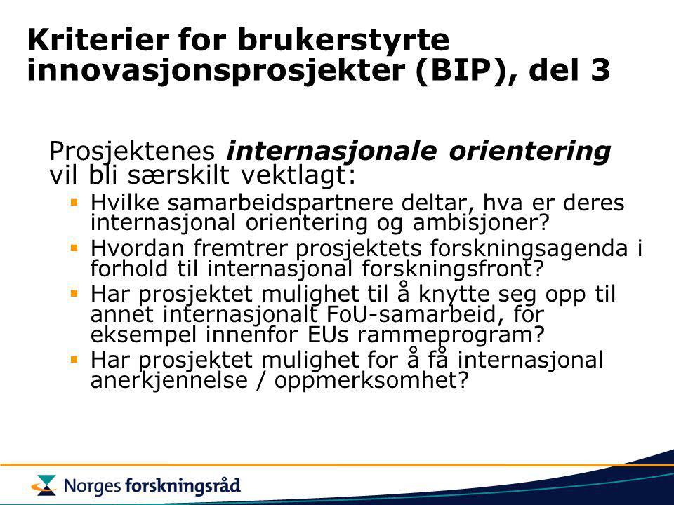 Kriterier for brukerstyrte innovasjonsprosjekter (BIP), del 3 Prosjektenes internasjonale orientering vil bli særskilt vektlagt:  Hvilke samarbeidspa
