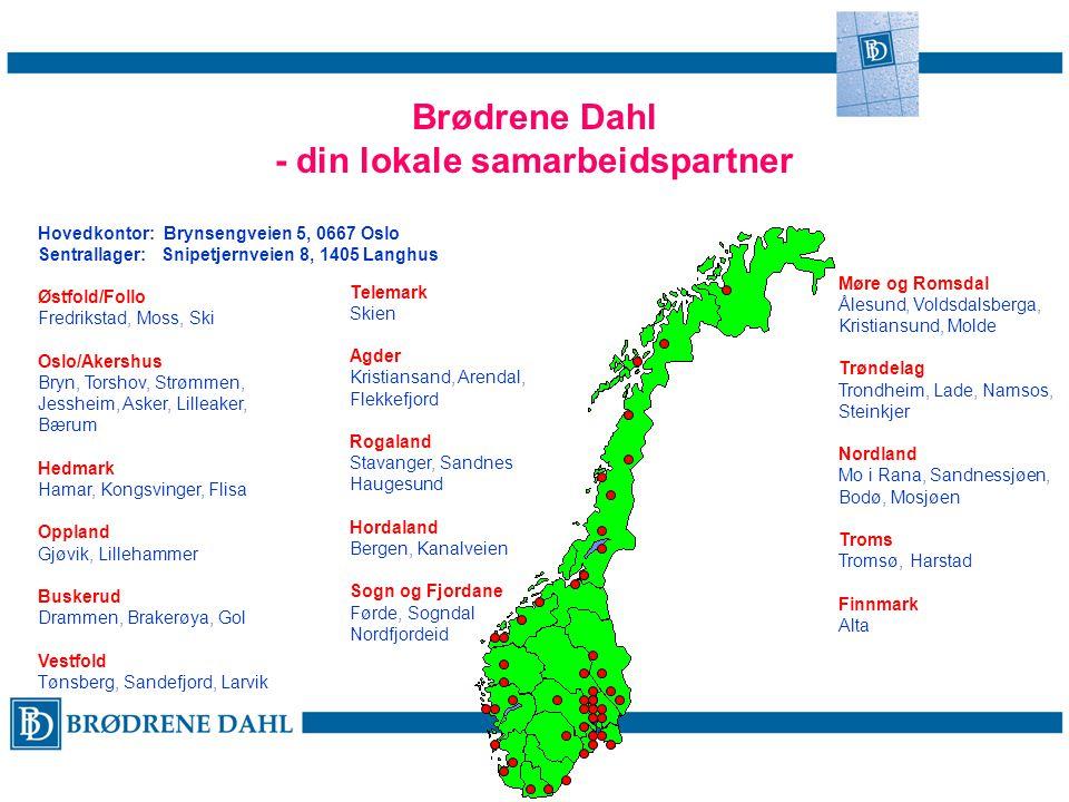 Brødrene Dahl - din lokale samarbeidspartner Hovedkontor: Brynsengveien 5, 0667 Oslo Sentrallager: Snipetjernveien 8, 1405 Langhus Østfold/Follo Fredr