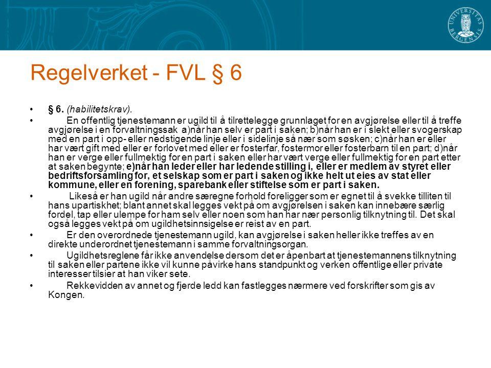 Regelverket - FVL § 6 § 6. (habilitetskrav).