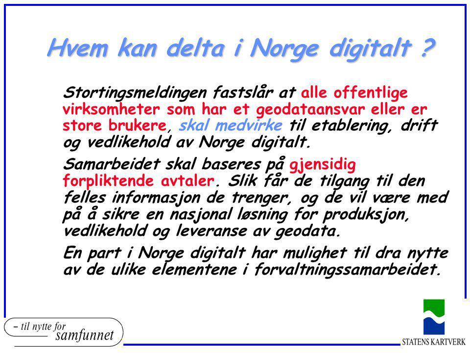 Hvem kan delta i Norge digitalt ? Stortingsmeldingen fastslår at alle offentlige virksomheter som har et geodataansvar eller er store brukere, skal me