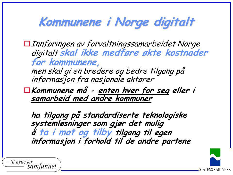 Kommunene i Norge digitalt oInnføringen av forvaltningssamarbeidet Norge digitalt skal ikke medføre økte kostnader for kommunene, men skal gi en brede