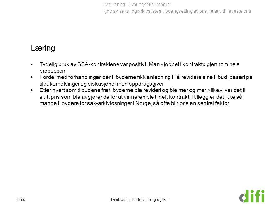 DatoDirektoratet for forvaltning og IKT Evaluering – Læringseksempel 1: Kjøp av saks- og arkivsystem, poengsetting av pris, relativ til laveste pris Læring Tydelig bruk av SSA-kontraktene var positivt.