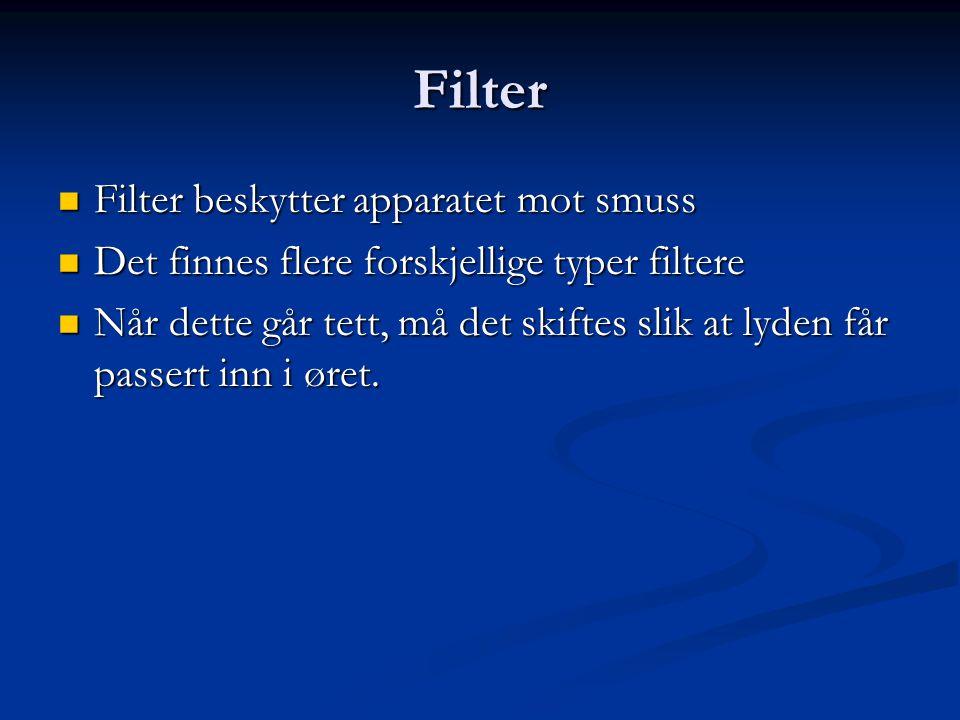 Filter Filter beskytter apparatet mot smuss Filter beskytter apparatet mot smuss Det finnes flere forskjellige typer filtere Det finnes flere forskjel