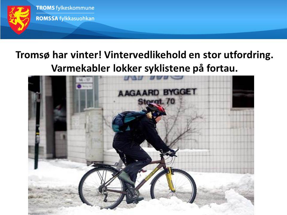 Tromsø har vinter! Vintervedlikehold en stor utfordring. Varmekabler lokker syklistene på fortau.