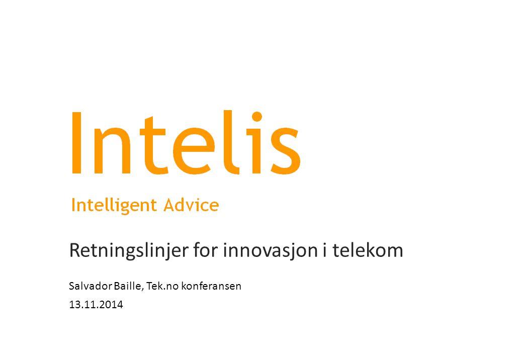 Retningslinjer for innovasjon i telekom Salvador Baille, Tek.no konferansen 13.11.2014