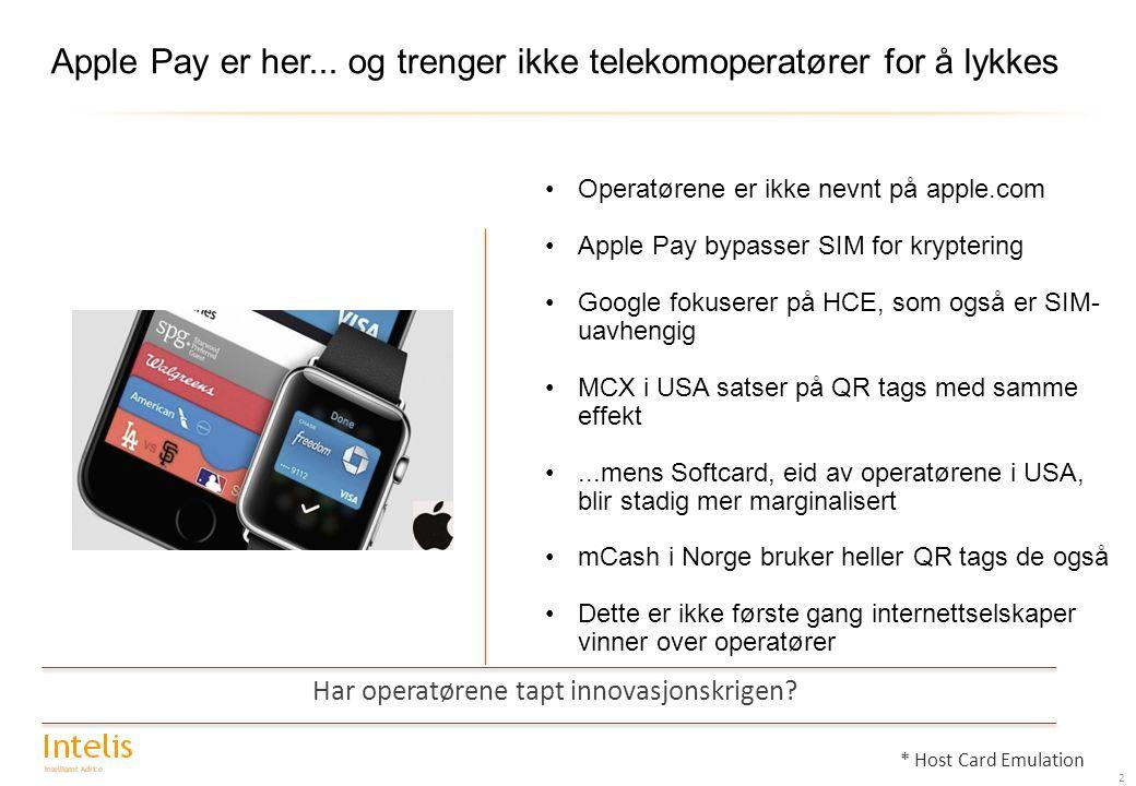 Apple Pay er her... og trenger ikke telekomoperatører for å lykkes 2 * Host Card Emulation Operatørene er ikke nevnt på apple.com Apple Pay bypasser S