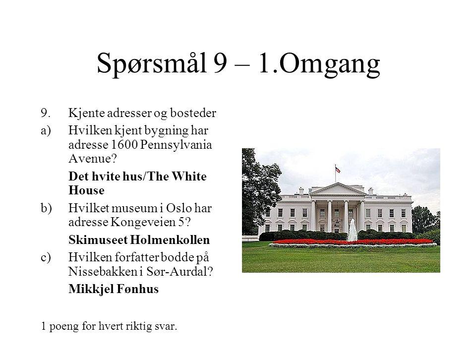 Spørsmål 8 – 1.Omgang 8.Hvilket år? a)I hvilket år fikk vi fastlegeordning i Norge? 2001 b)I hvilket år ble Norges første prøverørsbarn født? 1983 c)I