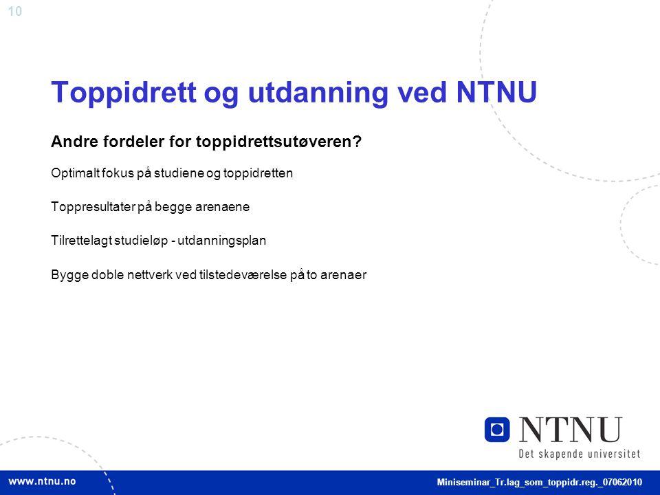 10 Toppidrett og utdanning ved NTNU Andre fordeler for toppidrettsutøveren.