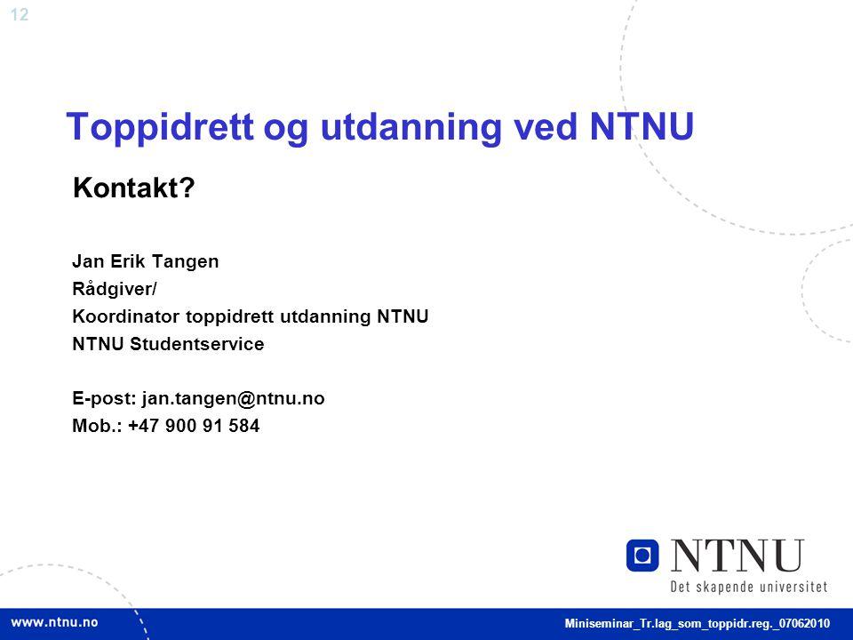 12 Toppidrett og utdanning ved NTNU Kontakt.