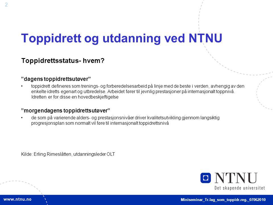 2 Toppidrett og utdanning ved NTNU Toppidrettsstatus- hvem.