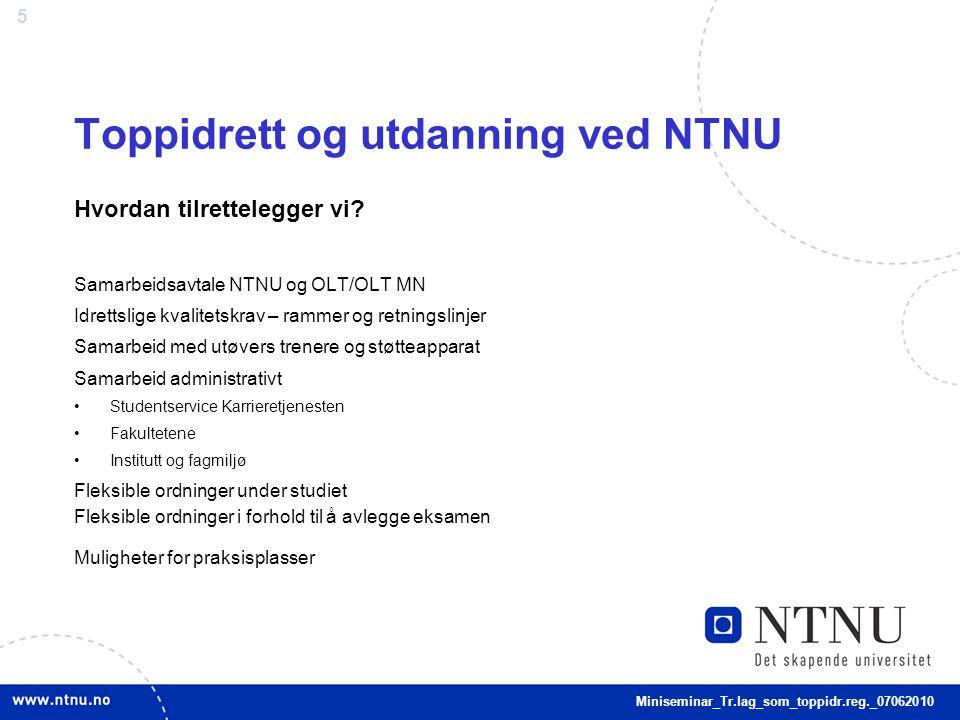 5 Toppidrett og utdanning ved NTNU Hvordan tilrettelegger vi.