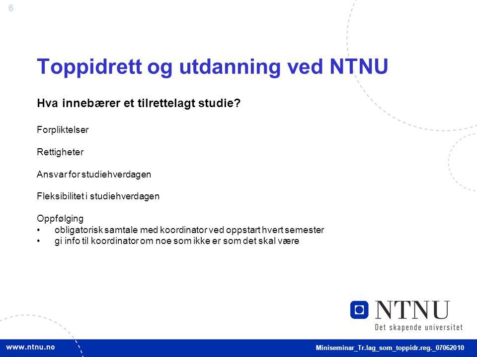 6 Toppidrett og utdanning ved NTNU Hva innebærer et tilrettelagt studie.
