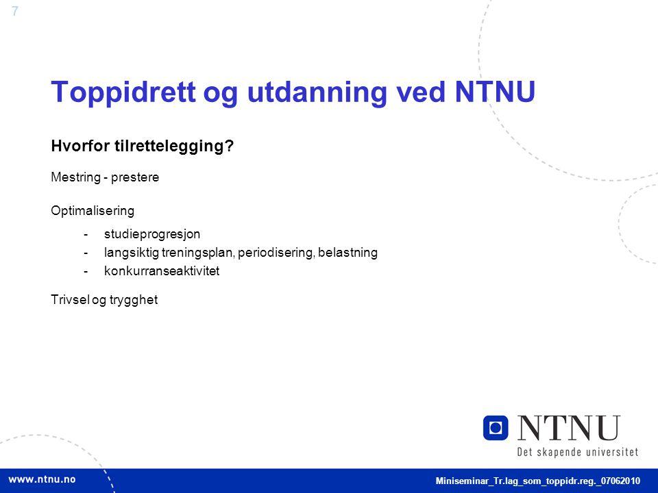 7 Toppidrett og utdanning ved NTNU Hvorfor tilrettelegging.