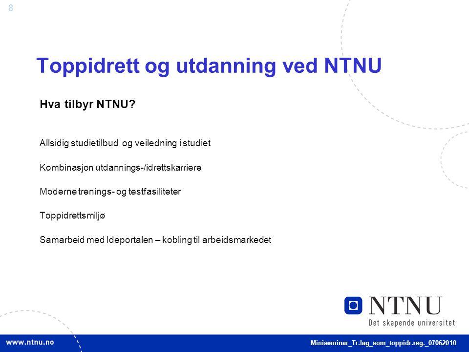 8 Toppidrett og utdanning ved NTNU Hva tilbyr NTNU.