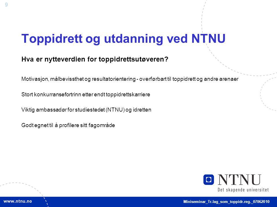9 Toppidrett og utdanning ved NTNU Hva er nytteverdien for toppidrettsutøveren.