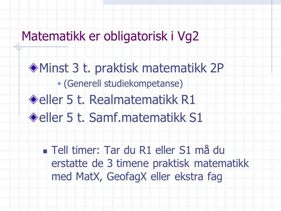 Matematikk er obligatorisk i Vg2 Minst 3 t.