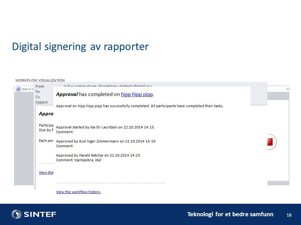 Teknologi for et bedre samfunn 18 Digital signering av rapporter