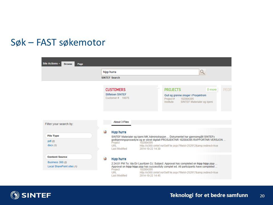 Teknologi for et bedre samfunn 20 Søk – FAST søkemotor