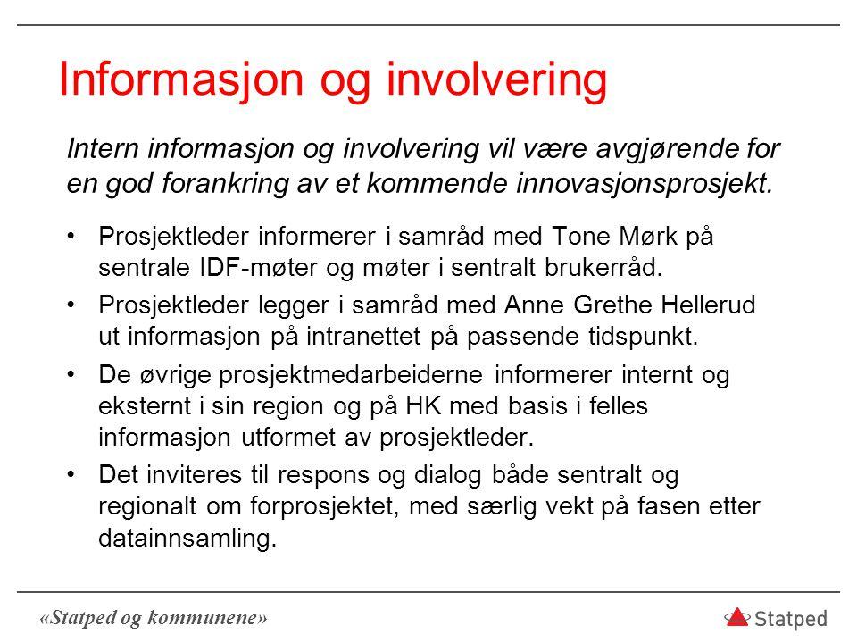 «Statped og kommunene» Informasjon og involvering Intern informasjon og involvering vil være avgjørende for en god forankring av et kommende innovasjo