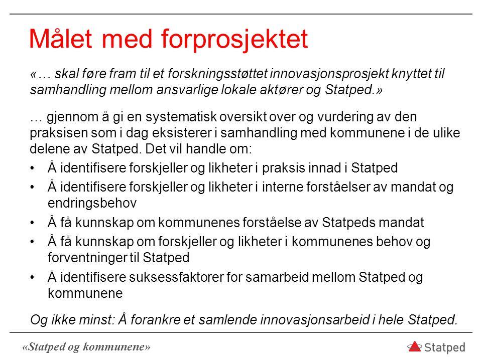 «Statped og kommunene» Trenger vi et innovasjonsprosjekt.