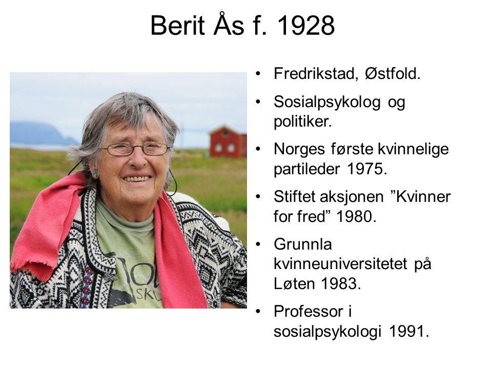"""Berit Ås f. 1928 Fredrikstad, Østfold. Sosialpsykolog og politiker. Norges første kvinnelige partileder 1975. Stiftet aksjonen """"Kvinner for fred"""" 1980"""