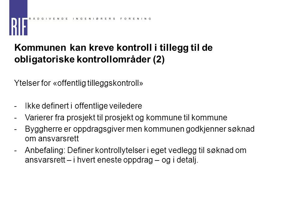 Kommunen kan kreve kontroll i tillegg til de obligatoriske kontrollområder (2) Ytelser for «offentlig tilleggskontroll» -Ikke definert i offentlige ve