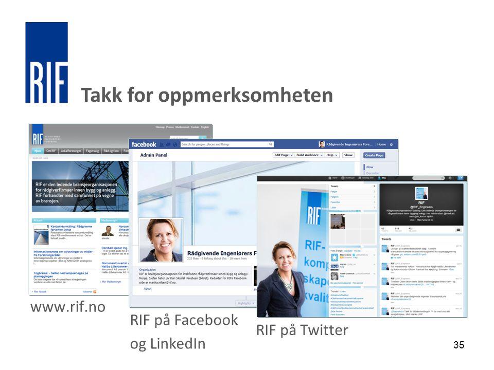 35 www.rif.no RIF på Facebook og LinkedIn RIF på Twitter Takk for oppmerksomheten