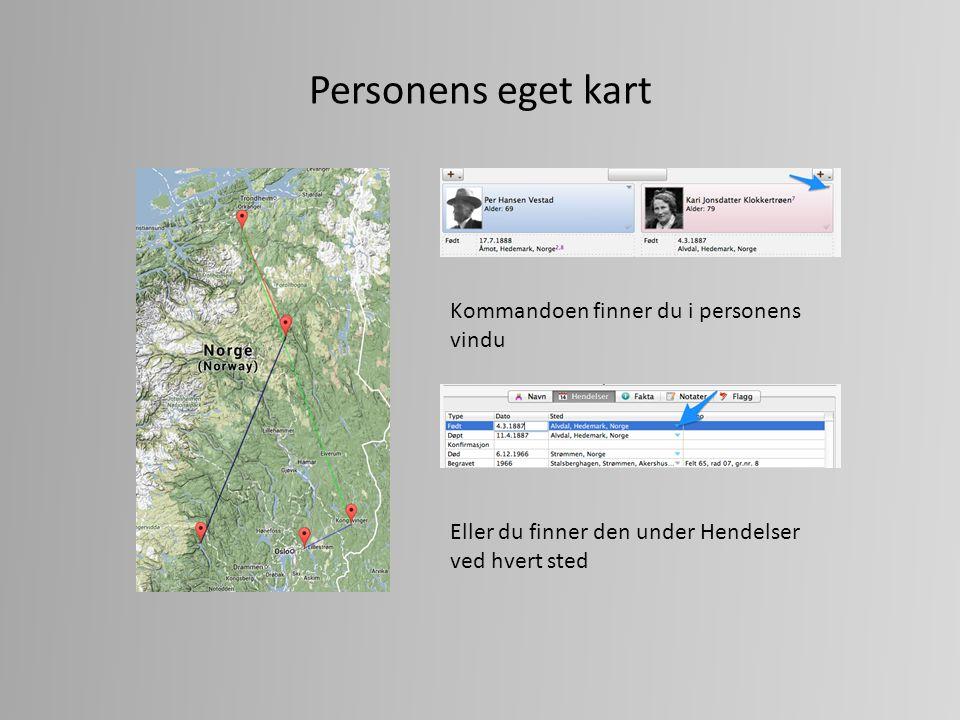 Personens eget kart Kommandoen finner du i personens vindu Eller du finner den under Hendelser ved hvert sted