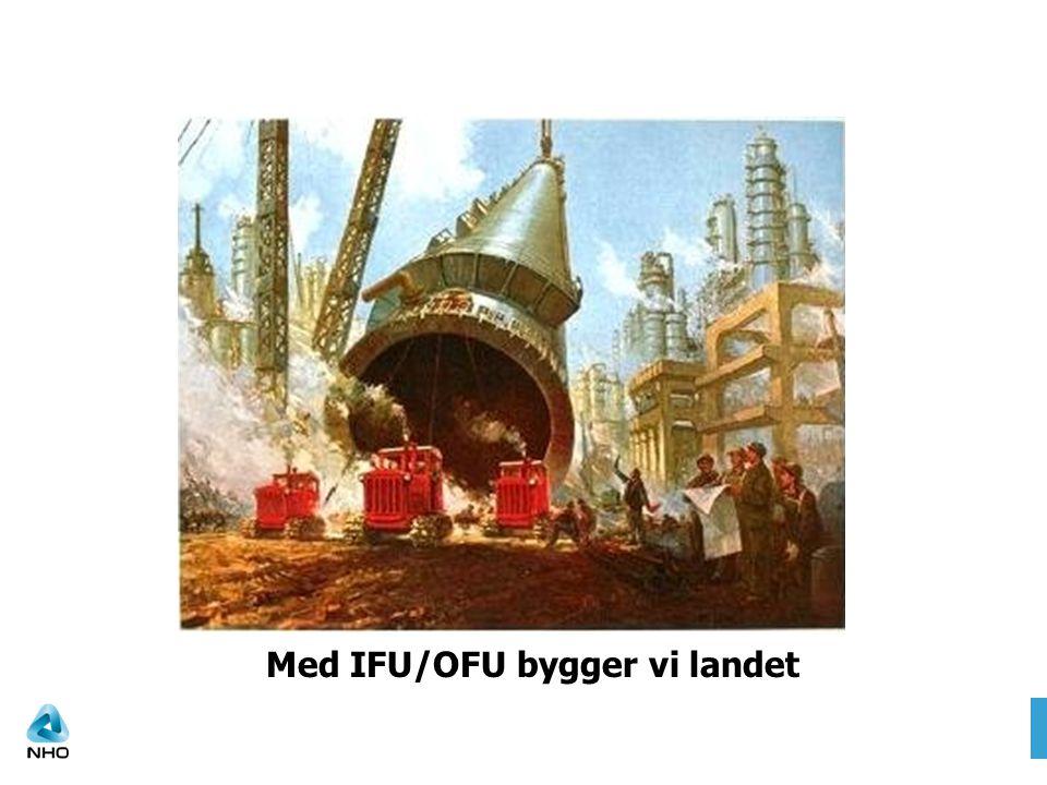 Med IFU/OFU bygger vi landet