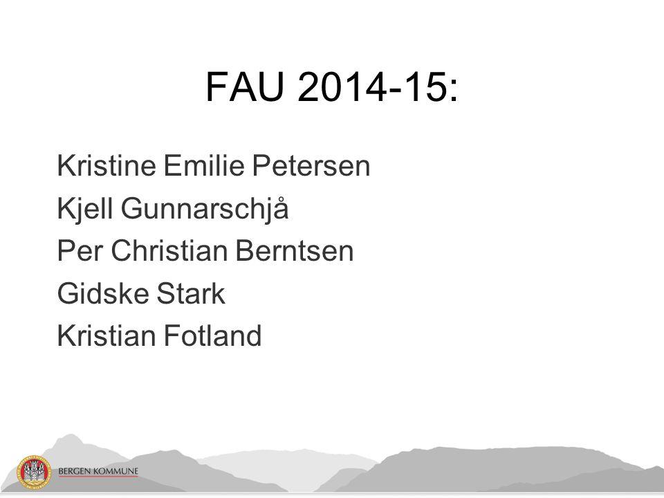 FAU 2014-15: Kristine Emilie Petersen Kjell Gunnarschjå Per Christian Berntsen Gidske Stark Kristian Fotland