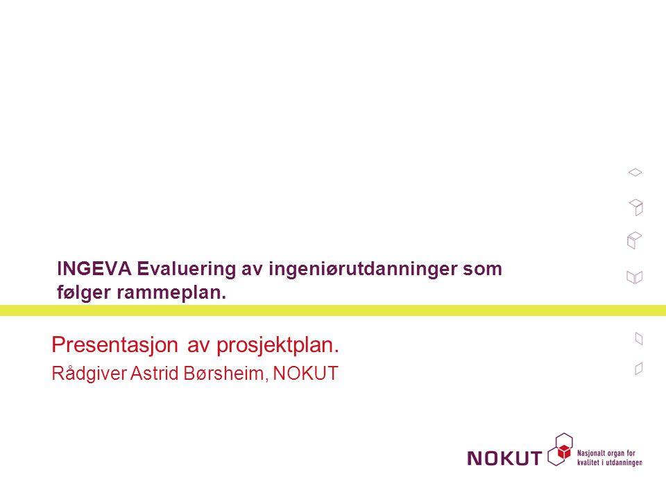 11.12.2014| | 2 Evalueringsoppdraget  Evalueringen utføres av NOKUT på oppdrag fra KD (brev datert 06.07.06).