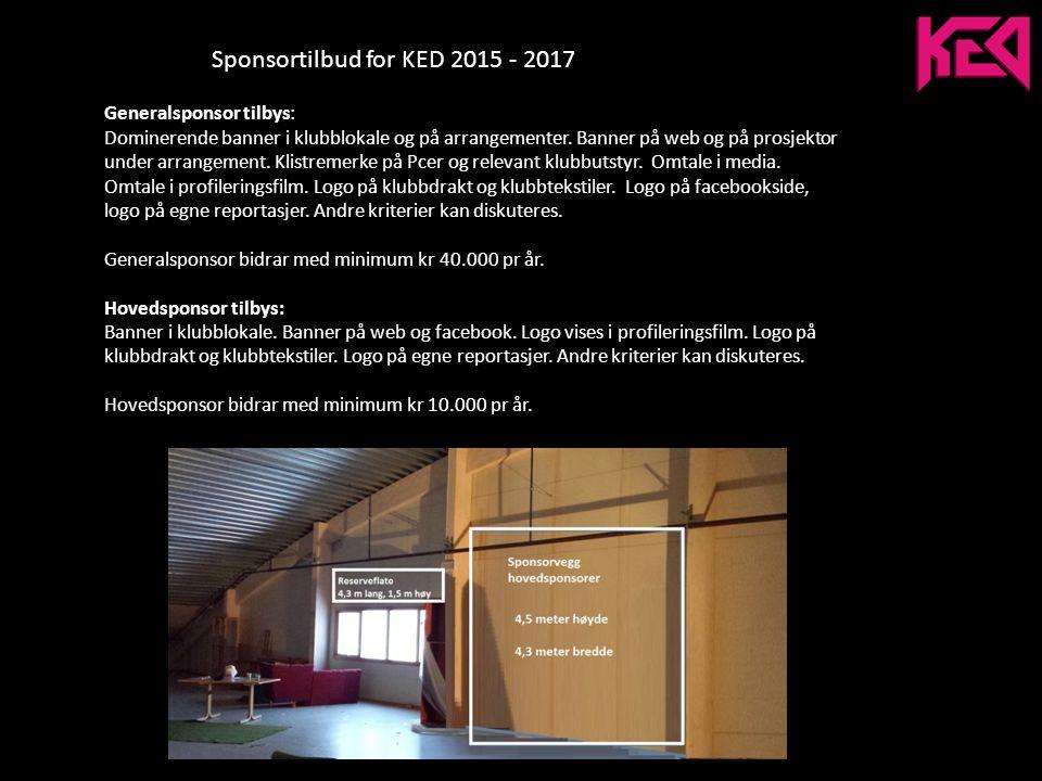 Sponsortilbud for KED 2015 - 2017 Generalsponsor tilbys: Dominerende banner i klubblokale og på arrangementer.