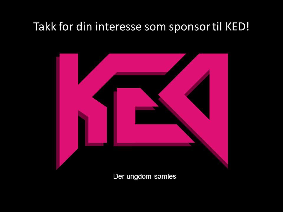 Takk for din interesse som sponsor til KED! Der ungdom samles