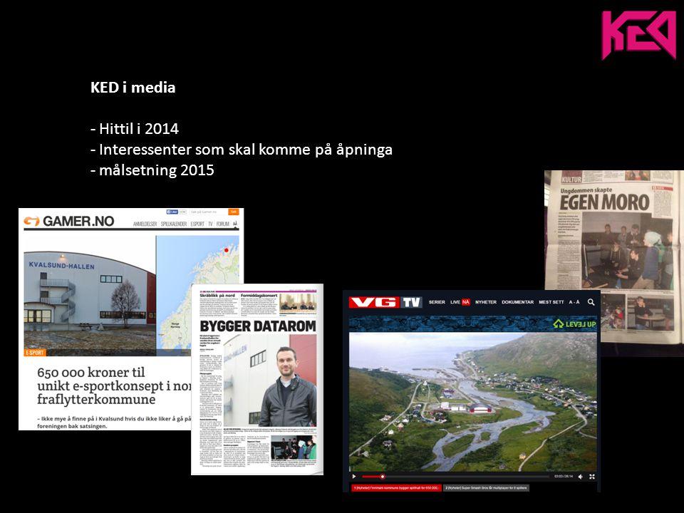 KED i media - Hittil i 2014 - Interessenter som skal komme på åpninga - målsetning 2015