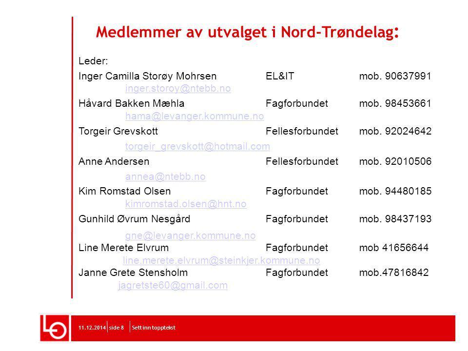 Medlemmer av utvalget i Nord-Trøndelag : Leder: Inger Camilla Storøy MohrsenEL&ITmob.