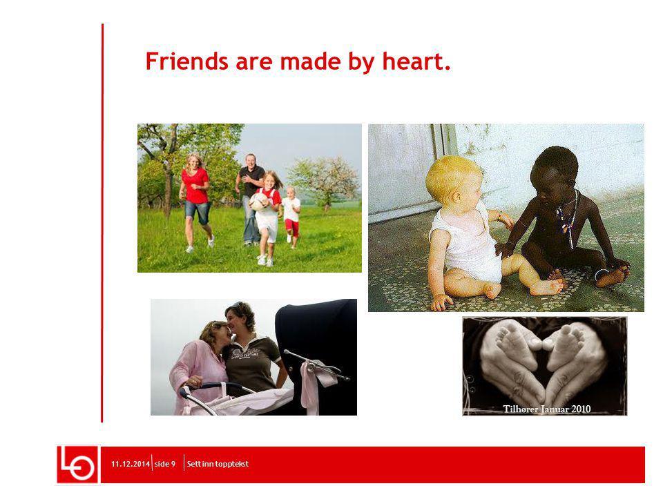 Friends are made by heart. Sett inn topptekst11.12.2014side 9