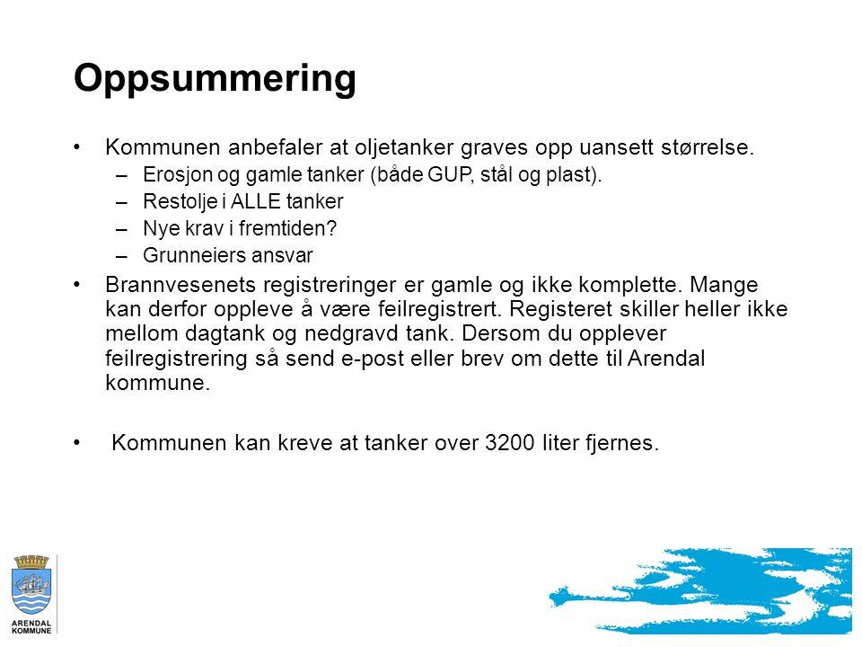 Oppsummering Kommunen anbefaler at oljetanker graves opp uansett størrelse.