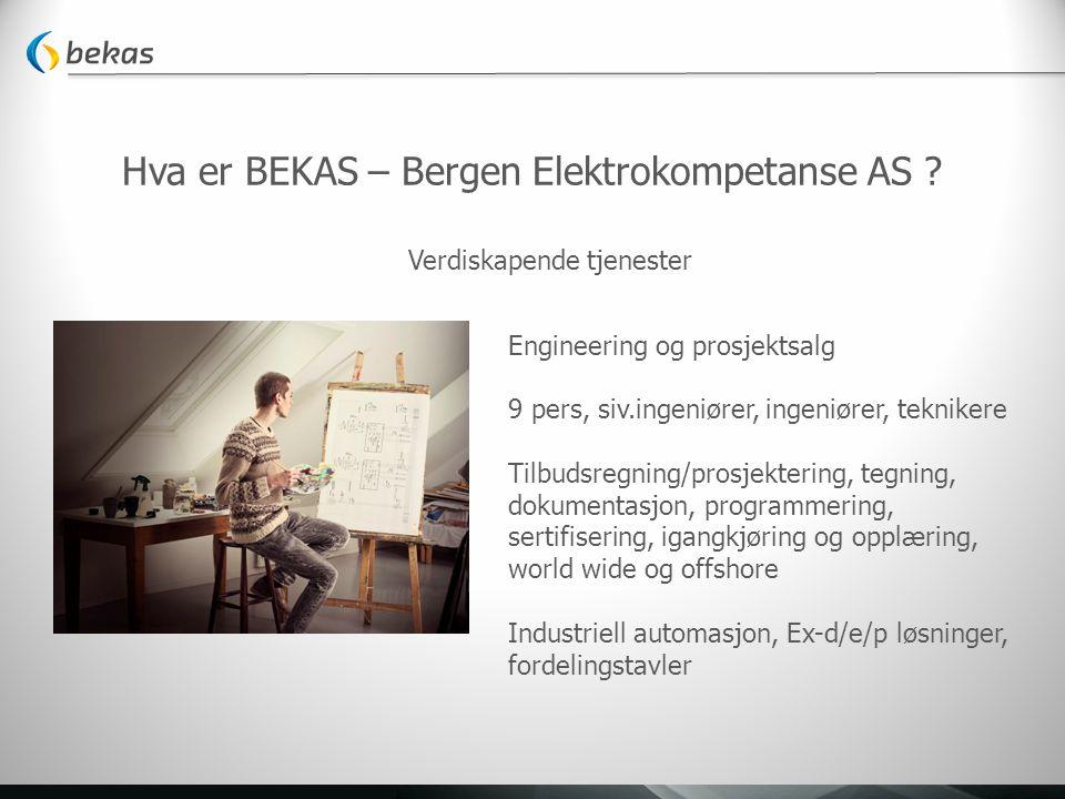 Hva er BEKAS – Bergen Elektrokompetanse AS ? Verdiskapende tjenester Engineering og prosjektsalg 9 pers, siv.ingeniører, ingeniører, teknikere Tilbuds