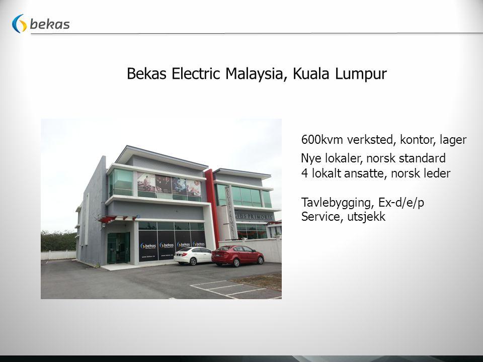 Bekas Electric Malaysia, Kuala Lumpur 600kvm verksted, kontor, lager Nye lokaler, norsk standard 4 lokalt ansatte, norsk leder Tavlebygging, Ex-d/e/p Service, utsjekk